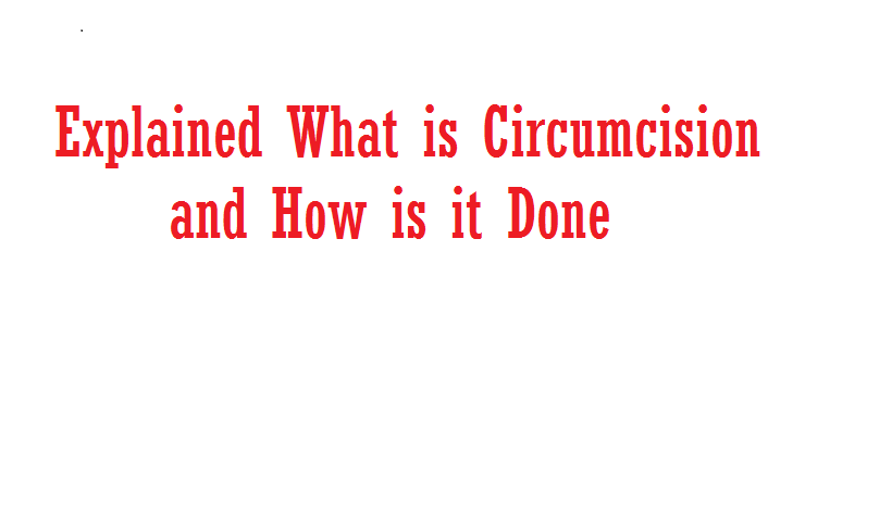 Explained: What Is Circumcision and How Is It Done?