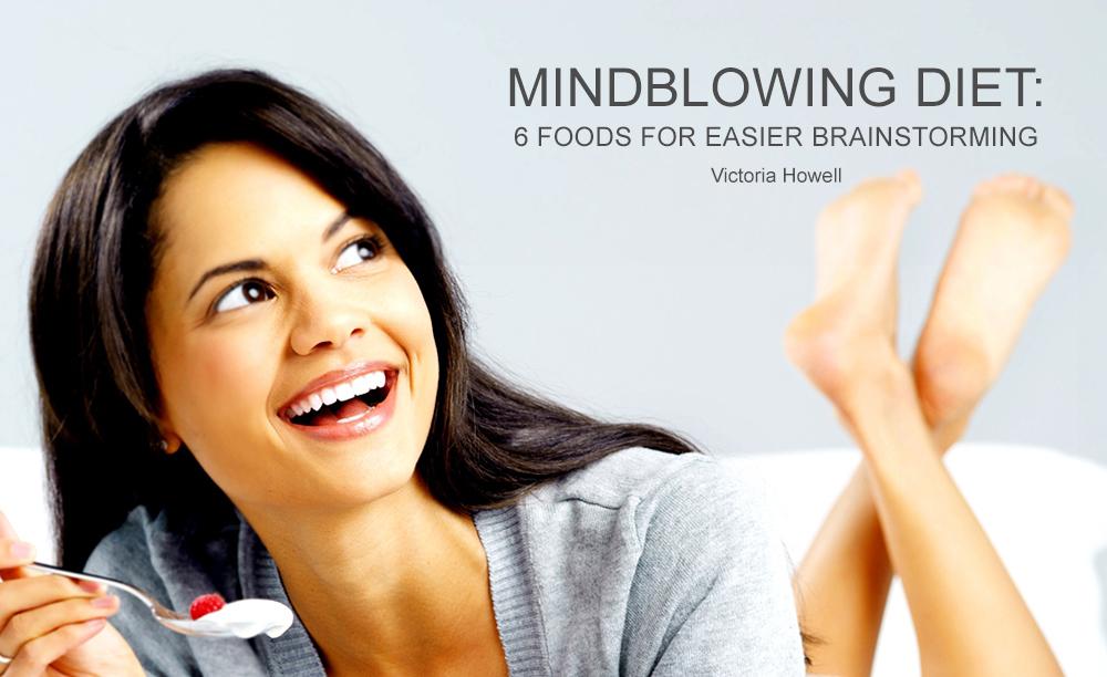 Mindblowing Diet: 6 Foods For Easier Brainstorming