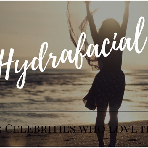 5 Celebrities Who Love Hydrafacial